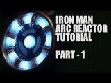 TUTORIAL - IRON MAN ARC REACTOR Costume Light Prop - PART 1