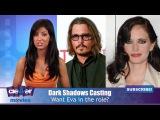 Dark Shadows Casting Update Eva Green, Jackie Earle Haley, Bella Heathcote