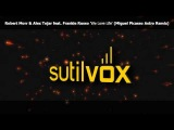 Robert Morr &amp Alex Tojar ft F.Russo 'We Love Life' -Part Two- (Miguel Picasso &amp Dani Vars Mixes)