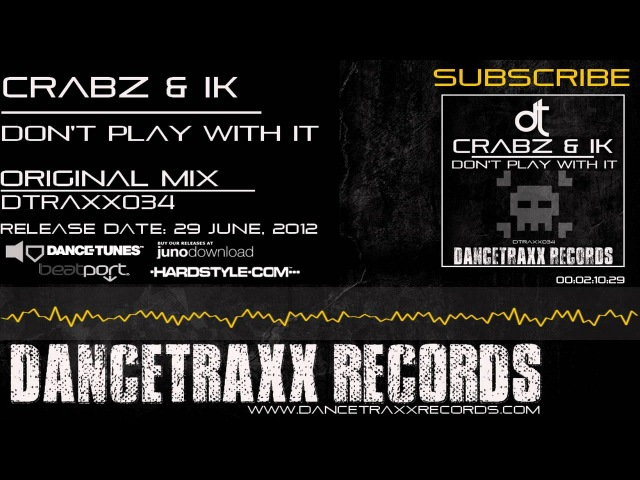 Crabz IK - Don't Play With It [DTRAXX034] (Hardcore) (Preview)