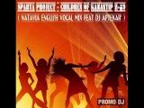 Sparta Project - Children of KAZANTIP Z-19 ( NataVia English Vocal Mix feat Dj Aptekar' )