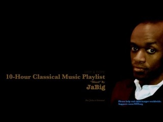 10-Hour Classical Music Mix Playlist by JaBig for Studying, Homework, Relaxation, Reading, Working
