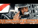 T.I. Does NASCAR at 150 mph (240 km/h) !