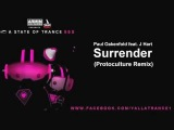 Paul Oakenfold feat. J Hart - Surrender (Protoculture Remix) - ASOT 555