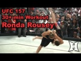 UFC 157: Ronda Rousey's Pre-Fight Open Workout (30+ minutes complete + unedited)
