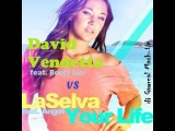 David Vendetta feat. Booty Luv vs Laselva feat. Angel - Your Life (dj Gawreal Mash-Up)