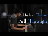 Hudson Thames - Fall Through