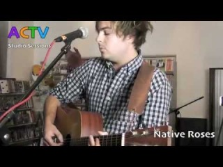 Native Roses - Reconciler's Hymn (ACTV)