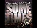 Diego Sanchez Ft. Nika Mills - Sometimes I Feel (Radio Edit)
