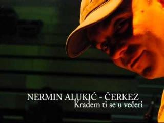 Nermin Alukić - Čerkez