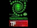 TRANCEFORMATICA 4 M.D.A and RIGPA aka PSYCOMA PROJECT