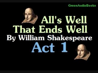 All's Well that End's Well Act 1 by William Shakespeare Audio Play