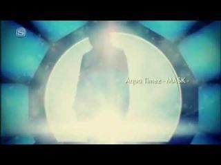 Aqua Timez MASK [PV]