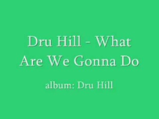 Dru Hill - What Are We Gonna Do