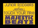 Junior Rodgers Ft Jemell - Touch your fire (Blasterjaxx Radio Mix)