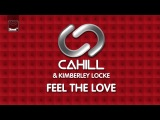 Cahill &amp Kimberley Locke - Feel The Love (Cahill Radio Edit) Pre-Order Now