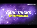 Carl Tricks - Exterminate (Available October 8)