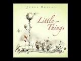 James Bright feat Rachel Lloyd - Little Things