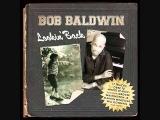 Bob Baldwin - Make Love, Not War HQ