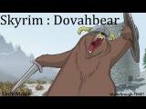 Skyrim : Dovahbear [Little Movie]