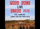 Para Halu @ OZORA 2012 - 90 minutes LIVE SET