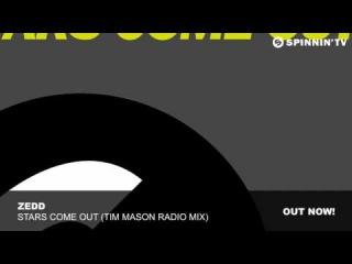 Zedd - Stars Come Out (Tim Mason Radio Mix)