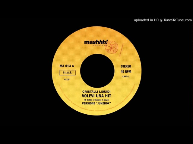 Cristalli Liquidi: Volevi Una Hit (45 version)