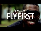 Flying Lotus - Fly First