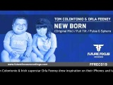 Tom Colontonio & Orla Feeney - New Born (Pulse & Sphere Remix) [Preview]