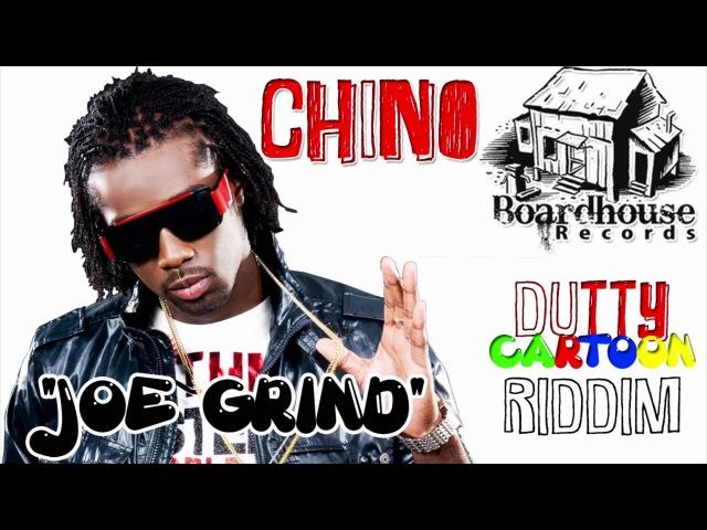 Chino Joe Grind DUTTY CARTOON RIDDIM BOARDHOUSE RECORDS 2012