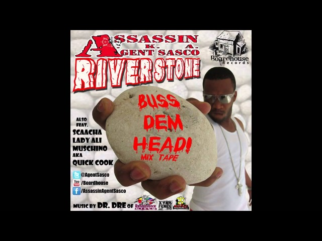 Assassin aka Agent Sasco River Stone Buss Dem Head Mix Tape 2012 Boardhouse Records
