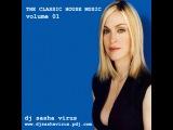 DJ SASHA VIRUS - THE CLASSIC HOUSE MUSIC # 01