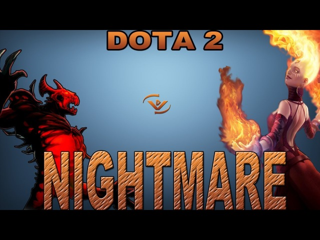 Dota 2 - Nightmare | [HD]