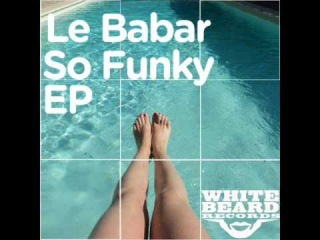 Le Babar - So Funky (Milty Evans remix)