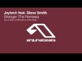 Jaytech feat. Steve Smith - Stranger (Kyau &amp Albert Remix)