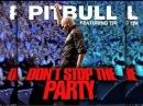 Pitbull ft. TJR - Don't Stop The Party
