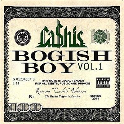 Ca$his - Bogish Boy Vol. 1 (2014)