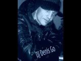 Dj Denis Go-Slider  Dream(Demo-Cut mix)