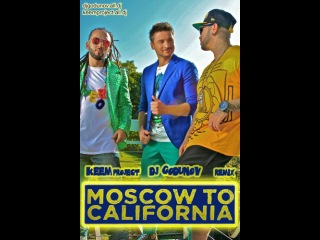 Dj MEG ft Lazarev & Timati – Moscow to California (KEEM project & Dj Godunov Remix)