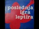 DEČKO, AJDE OLADI - POSLEDNJA IGRA LEPTIRA (1985)