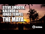 Steve Smooth, Kalendr &amp Jonas Tempel - The Maya (Cover Art)