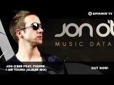 Jon O'Bir feat Fisher I Am Yours Album Mix