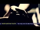 [ MV HD ] Muốn Quên Một Người - Thiên Đăng