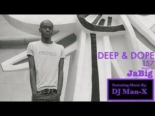 DJ Man-X Soulful House Music Tribute Mix Playlist by JaBig - DEEP & DOPE 157