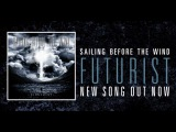 Sailing Before The Wind - Futurist(New song 2012) [Download Link in Description]