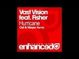 Vast Vision feat. Fisher - Hurricane (Ost &amp Meyer Remix) Enhanced