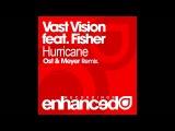Vast Vision feat. Fisher - Hurricane (Ost &amp Meyer Remix) Enhanced