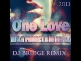 DJ S.V PROJECT &amp DJ NEPSK - ONE LOVE (Dj Bridge Remix 2013)