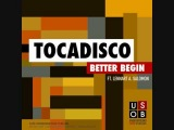 Tocadisco - Better Begin (Alex Gopher Radio Edit)