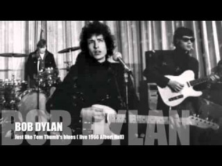 BOB DYLAN Just like Tom Thumb's blues (live 1966 Albert Hall)
